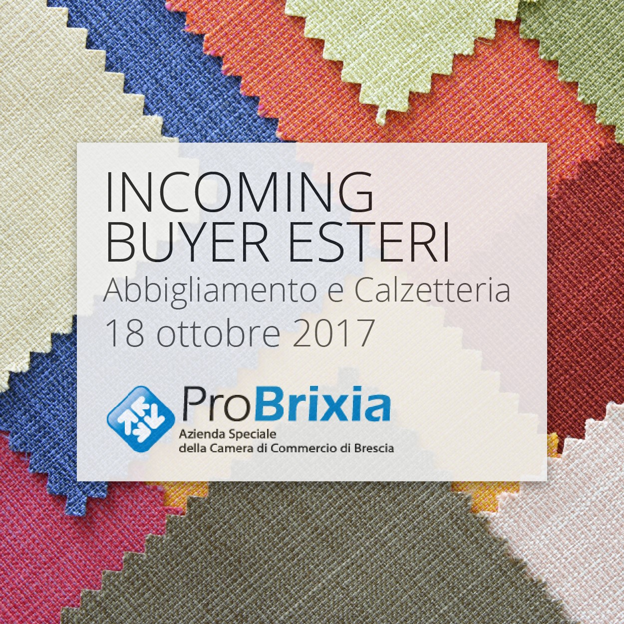 Incoming buyer esteri - Abbigliamento e Calzetteria 18 ottobre Brixia Forum